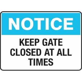 Notice - Keep Gate Closed At All Times Sign