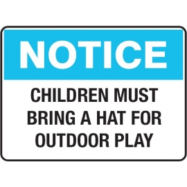 Notice - Children Must Bring A Hat For Outdoor Play Sign