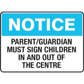Notice - Parent/Guardian Must Sign Children In & Out Of The Centre Sign